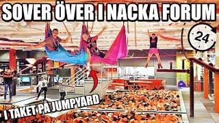 SOVER ÖVER I NACKA FORUM * I TAKET PÅ JUMPYARD*