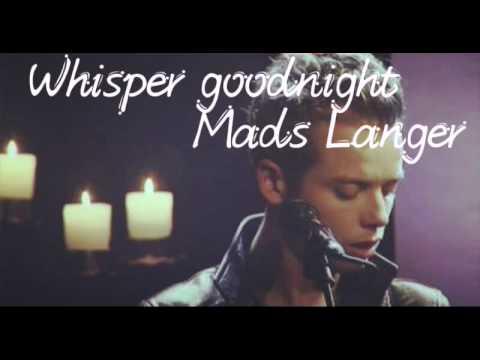 Whisper goodnight - Mads Langer + Lyric
