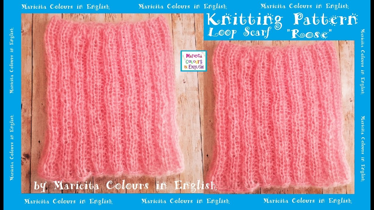 Loop Scarf Knitting Pattern Rose By Maricita Colours In English