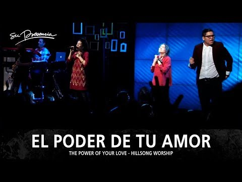 El Poder De Tu Amor - Su Presencia (The Power of Your Love - Hillsong Worship) - Español