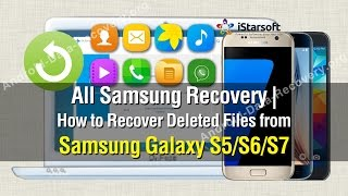 All Samsung Recovery | How to Recover Deleted Files from Samsung Galaxy S5/S6/S7
