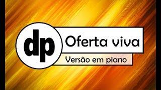 Baixar Oferta Viva (piano) - Tecladista da IURD
