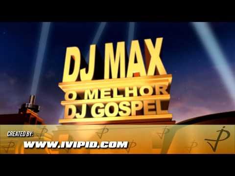 Dj Max o melhor dj gospel
