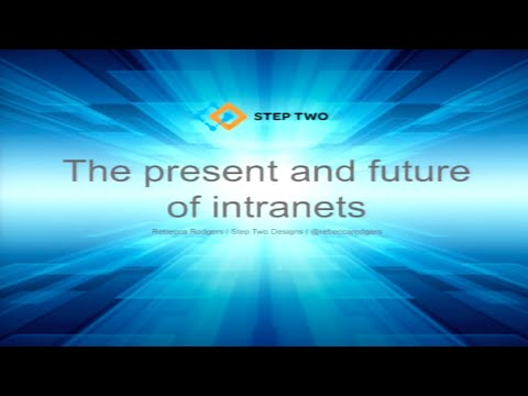 The present and future of intranets