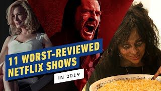 The 11 Worst-Reviewed Shows on Netflix in 2019