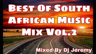 Best Of South African Music Mix Vol.2(Mixed by Dj Jeremy)