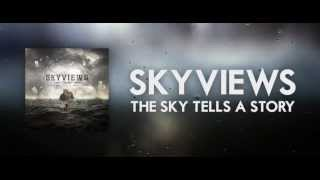 "Skyviews - ""The Sky Tells a Story"" Official Lyric Video"