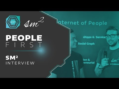 sm² Network Interview - People First Conference 2018 | Internet of People