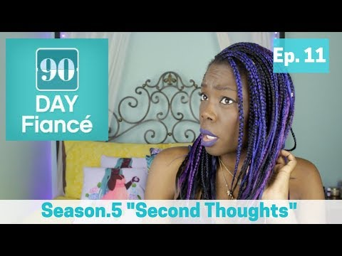 """90 Day Fiancé: Season 5 """"Second Thoughts"""""""
