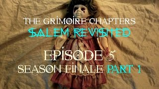 "The Grimoire Chapters: Salem Revisited - Episode 5 ""Birth"" (Pt.1)"