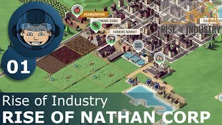 RISE OF NATHAN CORP - Rise of Industry: Ep. #1 - Gameplay & Walkthrough