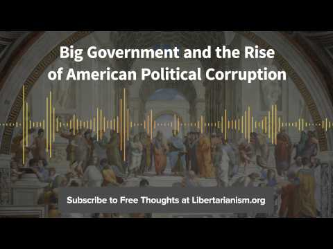 Ep. 72: Big Government and the Rise of American Political Corruption (with Jay Cost)