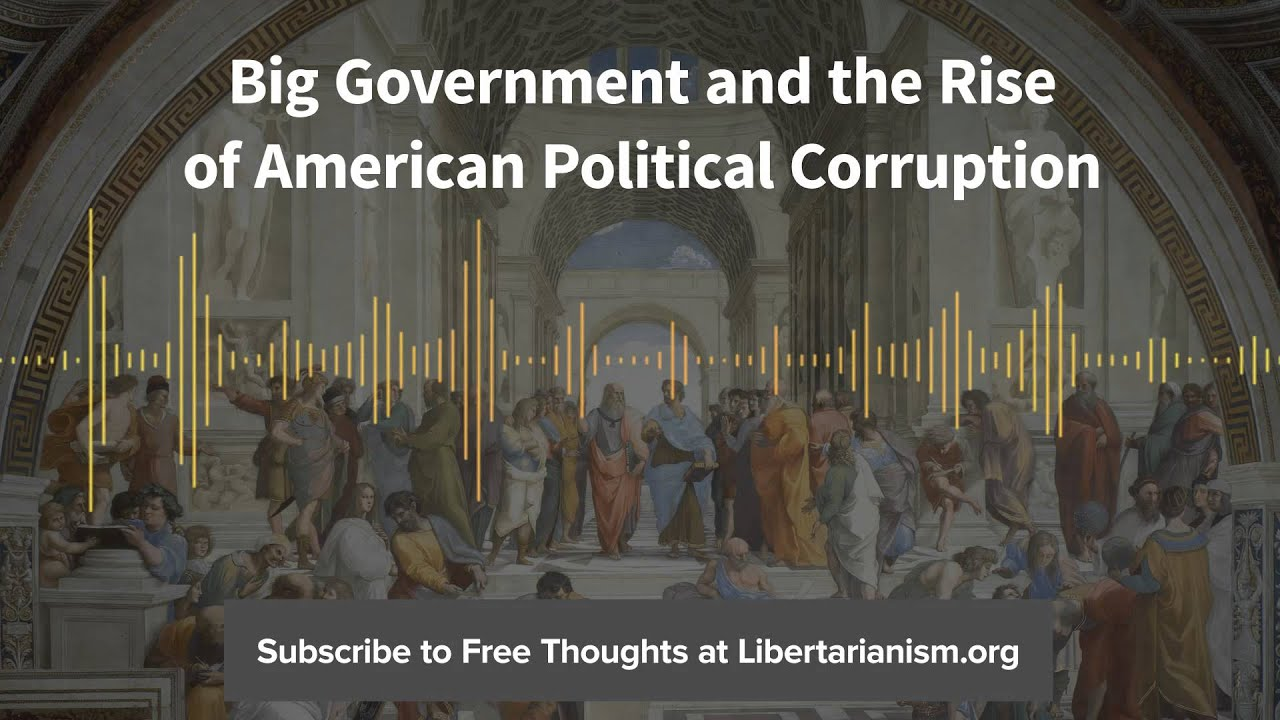 Ep 72 Big Government And The Rise Of American Political Corruption With Jay Cost