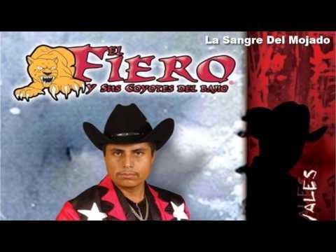 El Fiero y Sus Coyotes - La Sangre Del Mojado - 2008