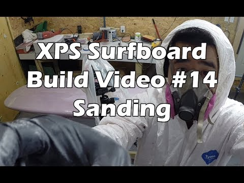 How to Make an XPS Foam Surfboard #14 - Sanding a Surfboard Hotcoat