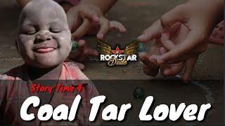 Coal Tar Lover | Storytime 4