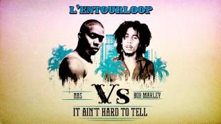L 39 Entourloop Nas vs Bob Marley It Ain 39 t Hard to Tell.mp3