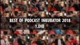 BEST OF PODCAST INKUBATOR 2018 - 1.DIO