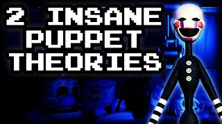 FNAF Theories - 2 Explanations for Who the Puppet is, and Who is Golden Freddy? 😱