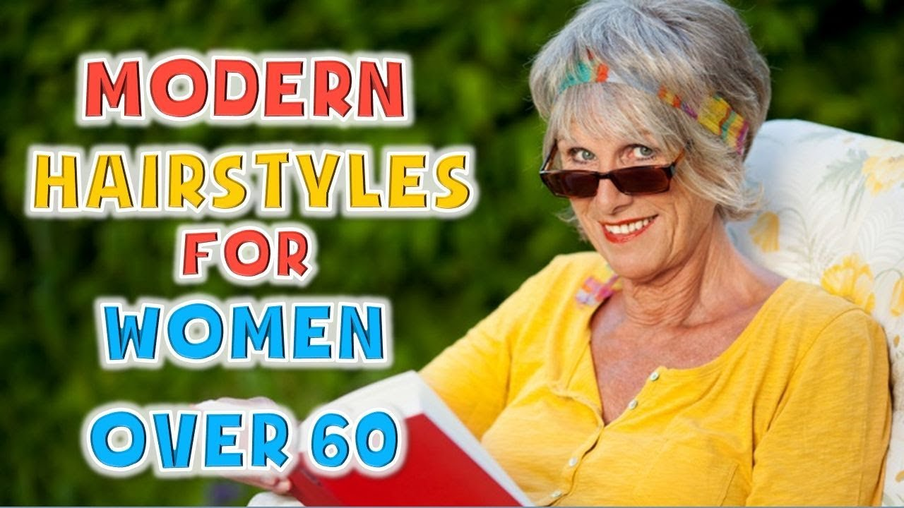 Modern Hairstyles for Women Over 60