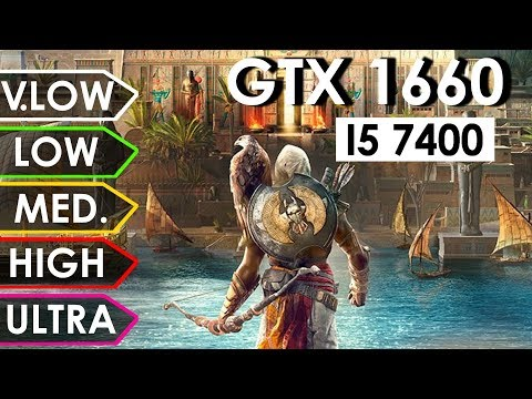 Assassin's Creed Origins GTX 1660 + I5-7400 | V.Low Vs. Low Vs. Medium Vs. High Vs. Ultra | 1080p