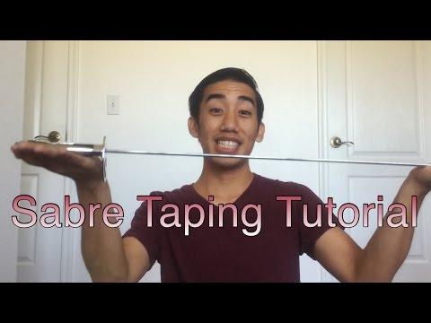 Sabre Taping Tutorial