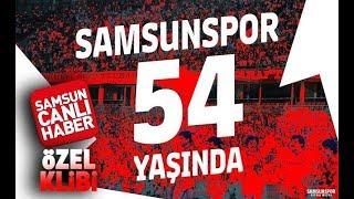 Samsunspor 54. Kuruluş Yılı Klibi