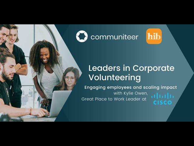 Leaders in Corporate Volunteering, with Kylie Owen from Cisco