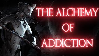 Warframe: The Alchemy of Addiction