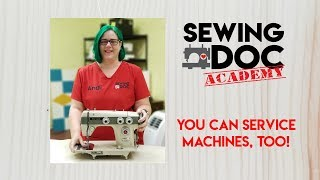 Sewing Doc Academy will teach you sewing machine service!