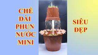 Hướng dẫn chế tạo đài phun nước mini đẹp nhất thế giới   DK KHOA HOC