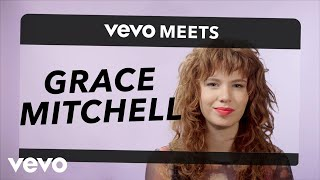 Grace Mitchell - Vevo Meets: Grace Mitchell