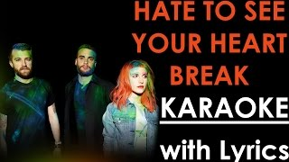 Hate to See Your Heart Break - Paramore KARAOKE / Instrumental +Lyrics
