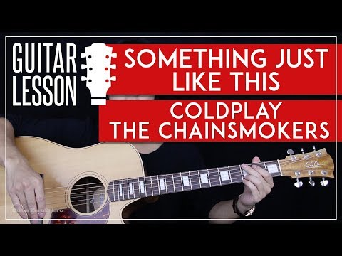 Something Just Like This Guitar Tutorial - The Chainsmokers Coldplay Guitar Lesson 🎸 |Chords + Tab|
