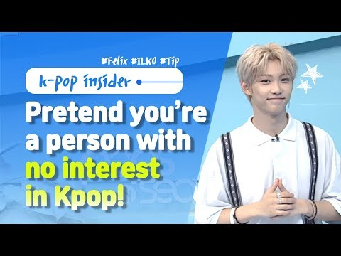 Pops in Seoul Pretend you&39;re a person with no interest in K-pop feat Felix