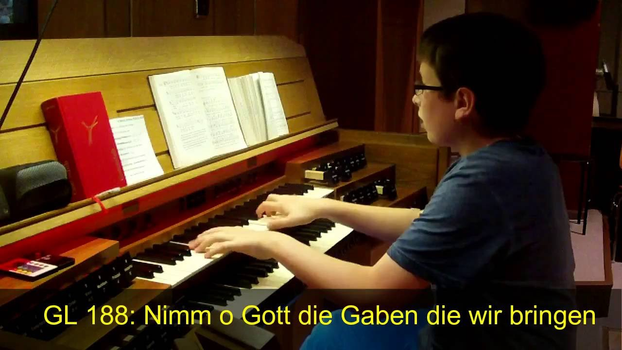 Nimm O Gott Die Gaben Die Wir Bringen Text