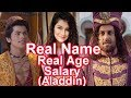 Real Age, Real Name and Salary of Aladdin – Naam Toh Suna Hoga Star Cast