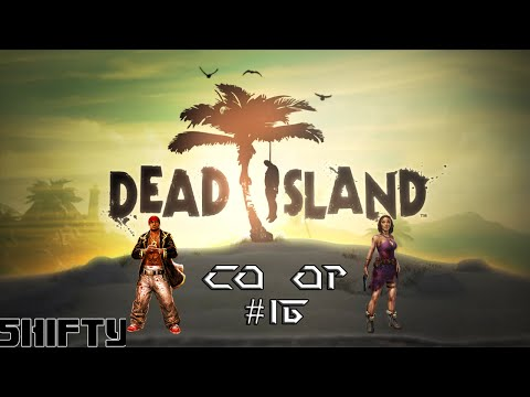 Dead Island #16 Welcome to the Jungle Part 2 w/Steven Lafrance