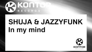 Baixar SHUJA & JAZZYFUNK - In my mind [Official]
