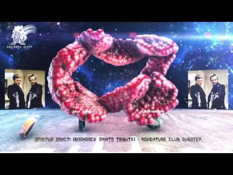 Spiritus Sancti ( Boondock Saints Tribute) - Adventure Club Dubstep