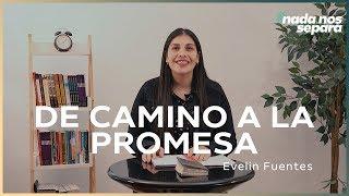 DE CAMINO A LA PROMESA   Evelin Fuentes   AR Ministries Chile