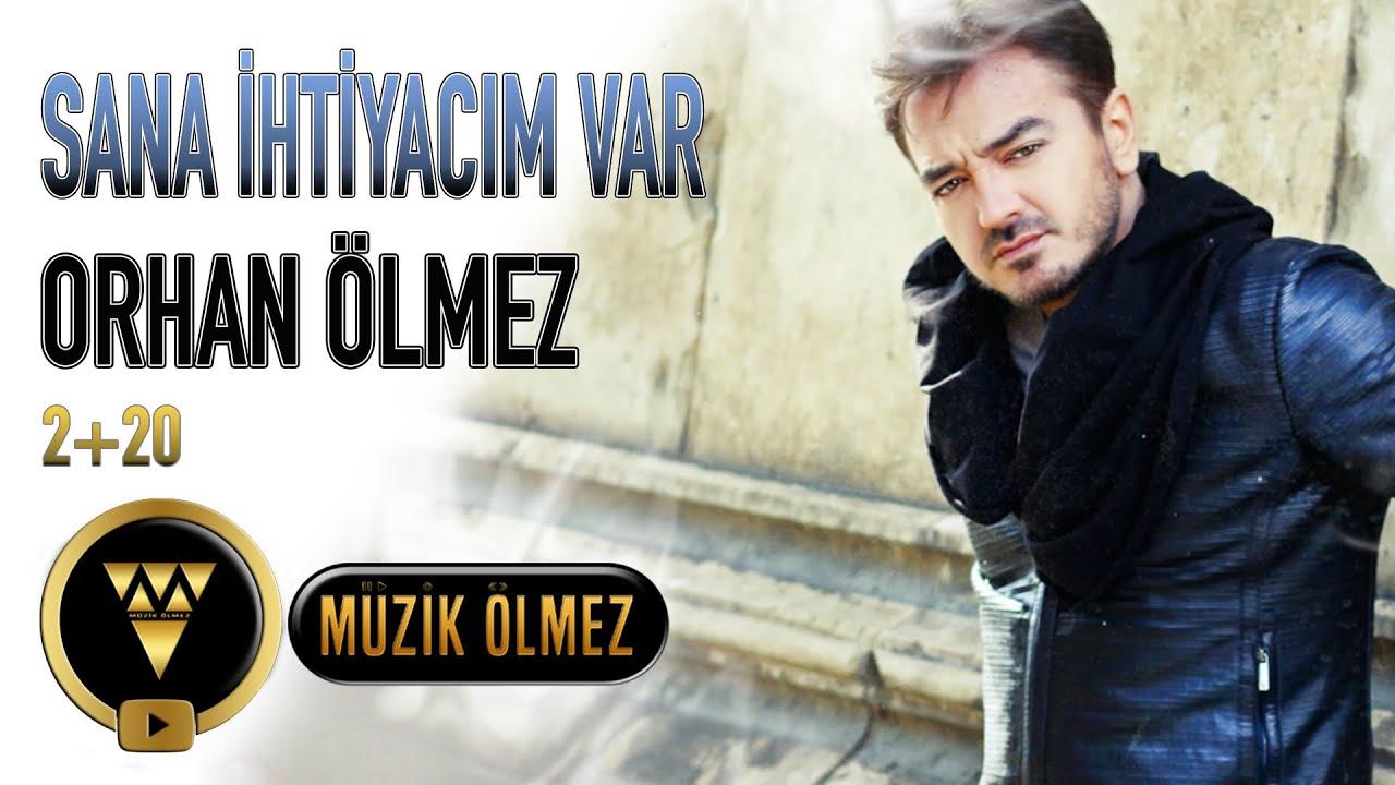 Orhan Ölmez - Sana İhtiyacım Var (2+20 Official Audio)