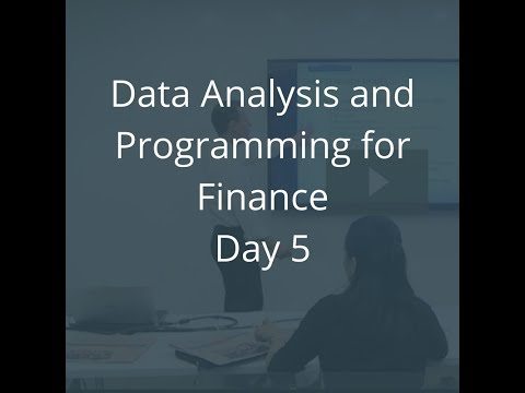 Data Analysis and Programming for Finance - Day 5
