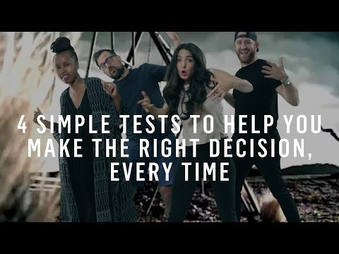 Decision Making: 4 Simple Tests To Help You Make The Right Decision