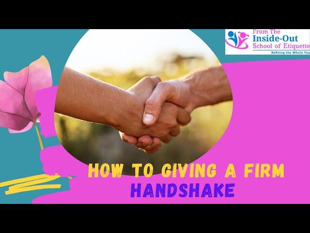 Giving a firm Handshake | Perfect Handshake
