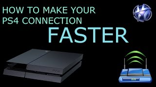 How To Make Your PS4 Connection Faster!!!!!