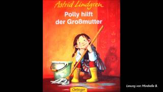Astrid Lindgren - Polly hilft der Großmutter - Lesung von Mirabelle B. - Audiobook - Hörbuch