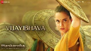 Vijayibhava Full Video , Manikarnika Telugu , Kangana Ranaut , Shankar Ehsaan Loy