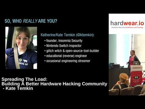 Hardwear.io 2018: Spreading The Load: Building A Better Hardware Hacking Community by Kate Temkin