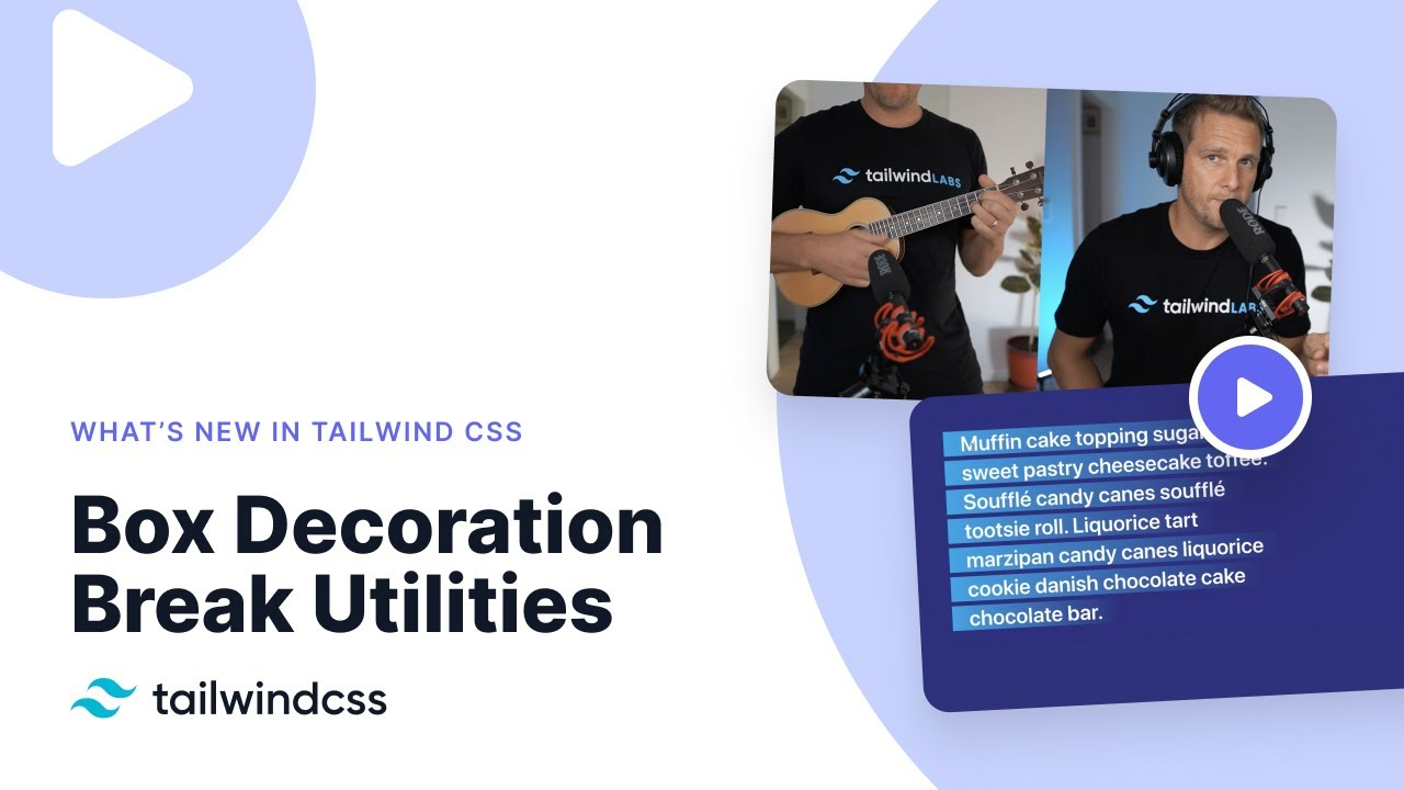 What's New in Tailwind CSS - Box Decoration Break Utilities